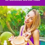 Here are 10 scientifically proven benefits of using coconut oil in your hair (+ Learn which coconut oil is best)