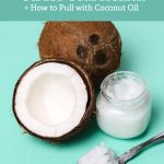 Learn about the health benefits of coconut oil for oral health and get step by step instructions on how to pull with coconut oil.