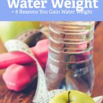 Learn all about water weight. What it is, what causes it, and the most effective ways to lose water weight safely.