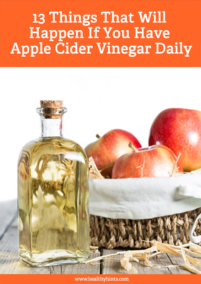 13 Things That Will Happen If You Have Apple Cider Vinegar